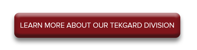 Learn More About Our Tekgard Division